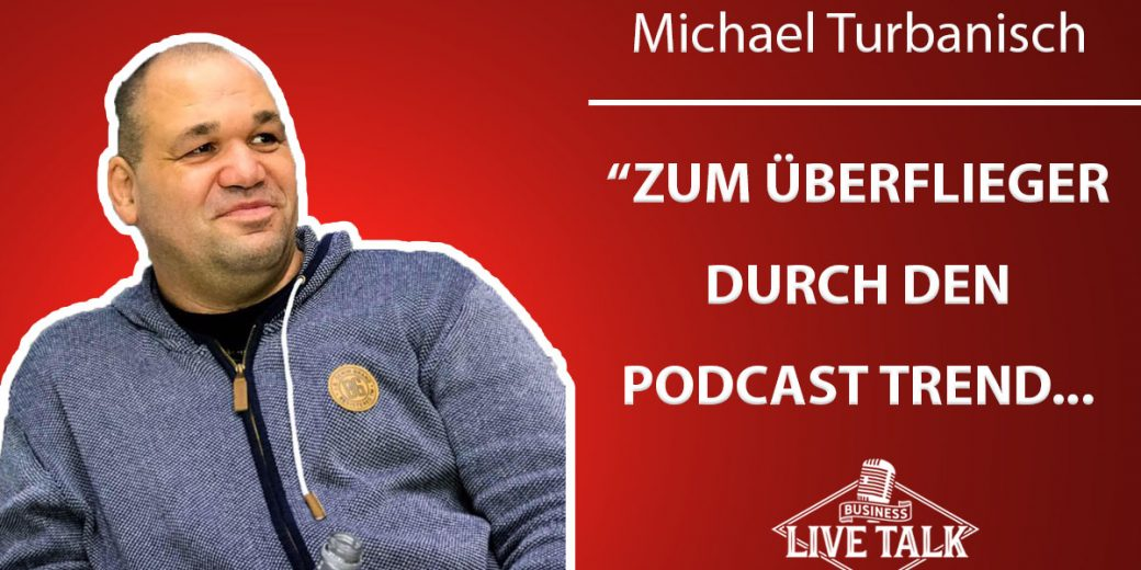 Michael Turbanisch Podcast